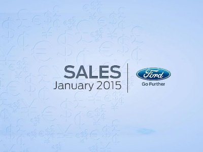 FORD U.S. SALES UP 15 PERCENT IN JANUARY; COMPANY SEES BEST U.S. JANUARY RETAIL SALES RESULTS SINCE 2004