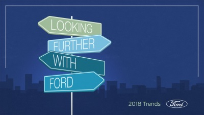 2018 Ford Trends Report Underscores How Consumers And Brands Are Pushing Through In Uncertain, Interesting Times