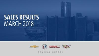 Chevrolet, Buick, GMC And Cadillac March Sales Surge 16 Percent, Retail Share Climbs To 17.7 Percent